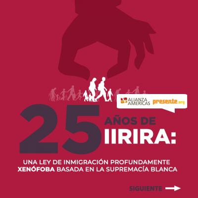 25 años de IIRIRA ley xenofoba